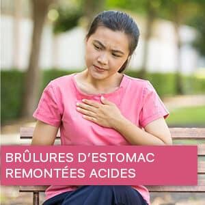Brûlures d'estomac - Remontées acides