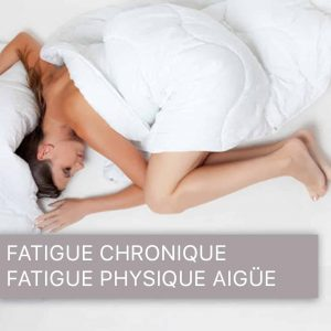 Fatigue Chronique - Fatigue physique aigüe
