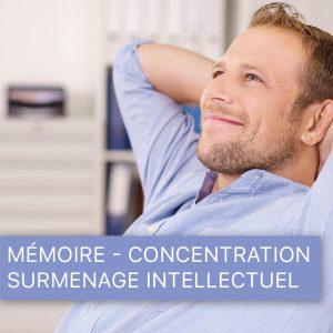 Mémoire - Concentration - Surmenage