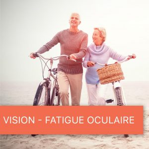 Vision - Fatigue Oculaire